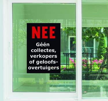 Duidelijke raamsticker geen deur verkoop of een raamsticker geen verkoop aan deur als NEE deursticker of NEE raamstickers voor een rustige avond.