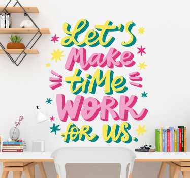 Vinilo frase let's make time work for us