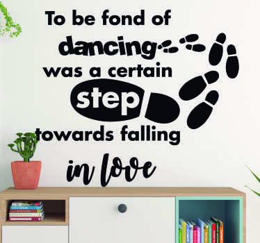 Showcase your love for the amazing art of dance with this fantastic wall text sticker from Jane Austen! +10,000 satisfied customers.