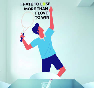 Motivate yourself with this superb Tennis themed sticker, depicting a quote from the great Jimmy Connors! Extremely long-lasting material.