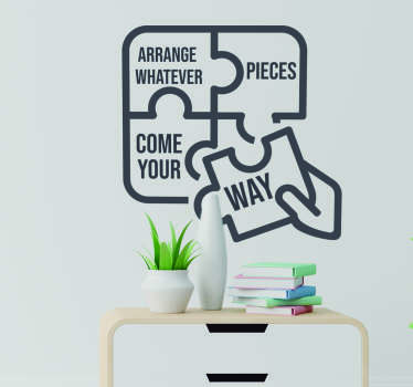 Arrange whatever pieces come your way in this life and remind yourself to consistently do so with this superb quote sticker!