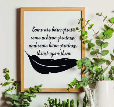 Pay tribute to the greatness achieved by William Shakespeare, and the greatness you yourself can hope to achieve, with this superb quote sticker!