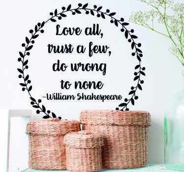 Decorate your home with this fantastic wall text sticker, inspired by the playwright of all playwrights, William Shakespeare! Easy to apply.