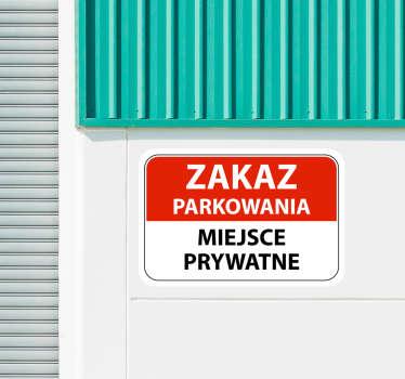 Ostrzegawcza naklejka mówiąca o zakazie parkowania na prywatnym miejscu. Sprawdź nasze naklejki ikony i oznaczenia. Stwórz swój wymarzony projekt!