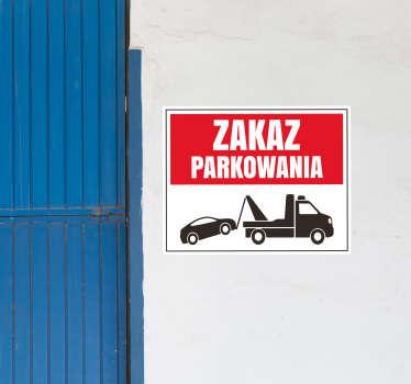 Ostrzegawcza naklejka mówiąca o odholowaniu pojazdu w przypadku zaparkowania w niedozwolonym miejscu. Sprawdź nasze naklejki ikony i oznaczenia.