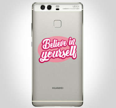 Remember to always believe in yourself with this fantastic mobile sticker, constructed especially for the Huawei! Available in 50 colours.