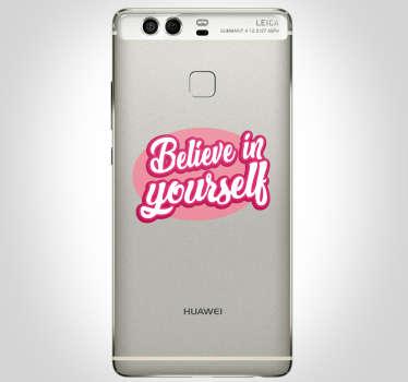Believe in yourself huawei text sticker