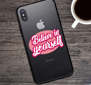 Text decal for iPhone designed with motivational text ''Believe in yourself''. Easy to apply without bubble and of high quality.