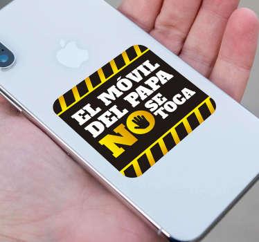 """Pegatina para iPhone formada por una señal adhesiva con el texto """"El móvil del papa no se toca"""". Compra Online Segura y Garantizada."""