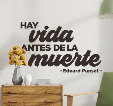 Vinilo decorativo de superación personal con una fantática frase pronunciada por el científico, escritor, presentador y divulgador catalán Eduard Punset.