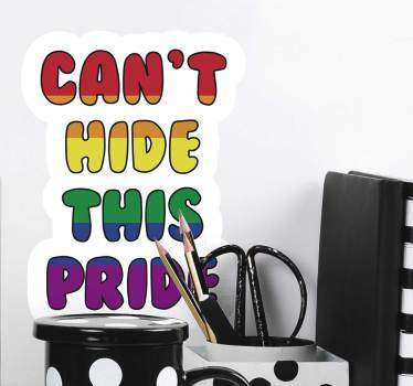 Decorative home wall text decal with the content ''Can't hide this pride''. Buy it in any size of choice. Easy to apply.