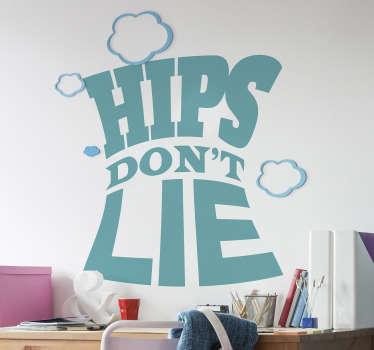 Naklejka na ścianę Hips don't lie