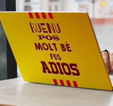 """Vinilo para tu portátil formado por una frase célebre de Josep Lluís Trapero """"Buenu pos molt bé pos adios"""". Compra Online Segura y Garantizada."""