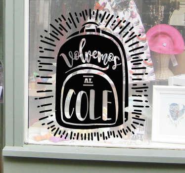 """Pegatina para colocar en el interior o exterior de un escaparate formada por una mochila y el texto """"Vuelta al cole"""". +50 Colores Disponibles."""