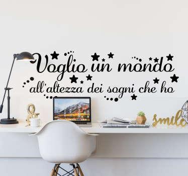 """Se sei un fan del cantante Ligabue, applica questa scritta adesiva, con i versi della sua canzone """"Voglio un mondo all'altezza dei sogni che ho"""""""
