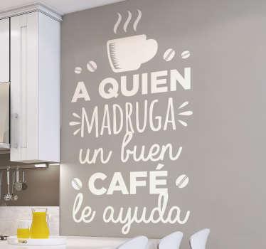 """Pegatina formada por la frase """"A quien madruga un buen café le ayuda"""", para empezar el día con mucha energía. Precios imbatibles."""