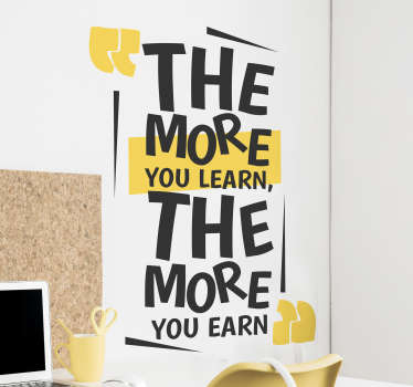 Vinilo frase more earn more learn