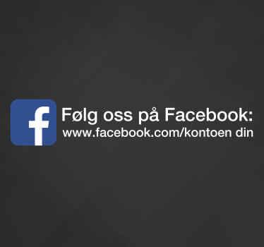 Markedsfør butikkvinduet ditt med dette fantastiske og stilige personlig klistremerket, med facebook-logoen og kontonavnet ditt!