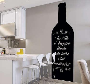 """Se sei un amante del buon vino, applica questa frase adesiva di Goethe, che raffigura la frase: """"La vita è troppo breve per bere dei vini mediocri""""."""