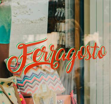 """In occasione di Ferragosto ed i saldi, applica sulla vetrina del tuo negozio questa vetrofania che presenta la parola """"Ferragosto"""" colorata"""