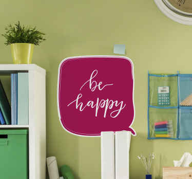 A simple decorative motivation text decal inscribed with the text ''Be happy'' on red squared background. It is available in any size required.