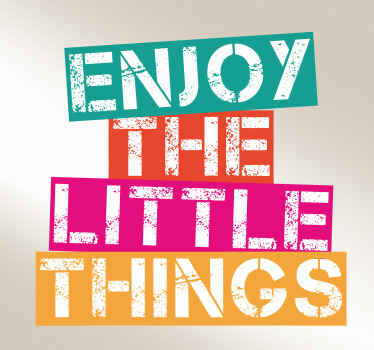Motivational text vinyl sticker designed on multicolored background with text  that says ''Enjoy the little things''. It is easy to apply and remove.