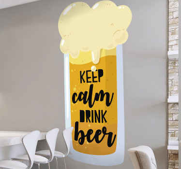 Beautiful beer drink wall sticker to decorate a kitchen or bar space. The design is a beer texture in a glass with the text 'keep calm and drink beer.