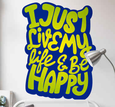 Motivational quote wall sticker designed in a stylish text and background.  It text says 'I just live my life & be happy''.