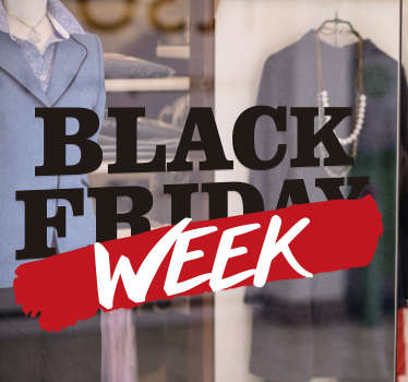 Black Friday? That's so yesterday. Black week is the way to go! Decorate your business with a Black Friday sticker. Easy to apply!