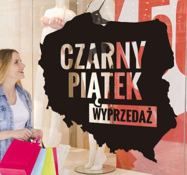 Zastosuj tę naszą piękną naklejkę na okno do sklepu przedstawiająca mapę Polski z napisem Czarny Piątek Wyprzedaż.