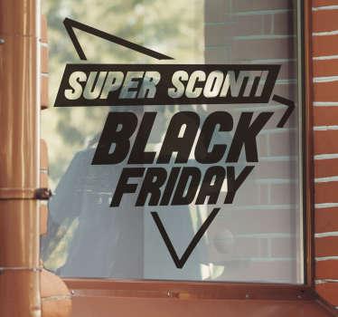 Sfrutta il miglior periodo dell'anno e ricorda ai tuoi clienti che è il miglior momento per effettuare acquisti con questa vetrofania black friday.