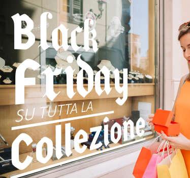 Stai cercando di attirare clientela? Questo adesivo da vetrina black friday sulla collezione farà entrare clienti incuriositi nel tuo punto vendita.