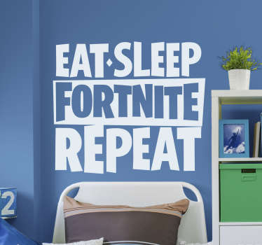 Eat. Sleep. Fortnite. Repeat. If your daily schedule looks a little bit like this then why not decorate with this funny video game sticker?
