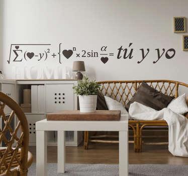 """Fantástico vinilo para pared formado por la fórmula del amor con el resultado de """"Tú y yo"""". Vinilos Personalizados a medida."""