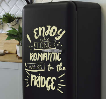 Romantic walks to the fridge decal