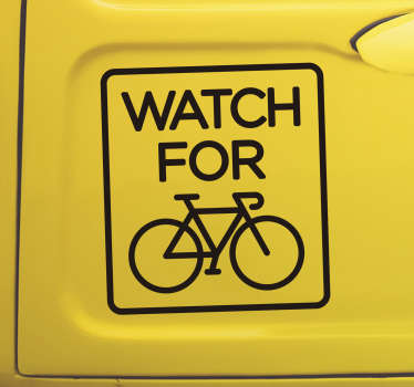 Easy to apply self adhesive car decal created with text ''watch for cyclist'' and a bicycle on it. You can have it in any size and colour you prefer.