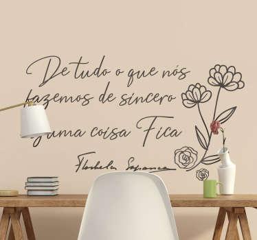 Personaliza as paredesa da tua casa com este maravilhoso vinil autocolante decorativo de citações célebres da poetisa Florbela Espanca!