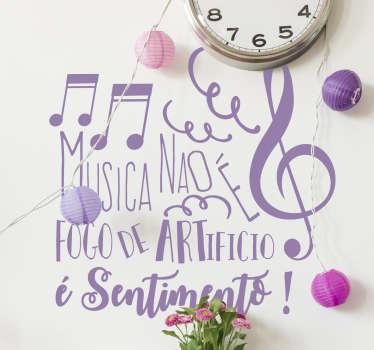 """A frase célebre """"Música não é fogo de artifício, é sentimento!"""" de Salvador Sobral em autocolante vinilico perfeito para uma decoração original."""