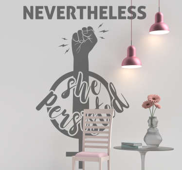 A motivational quote wall sticker that stands for feminist that you can decorate your home with. You can have this design in any colour you want.