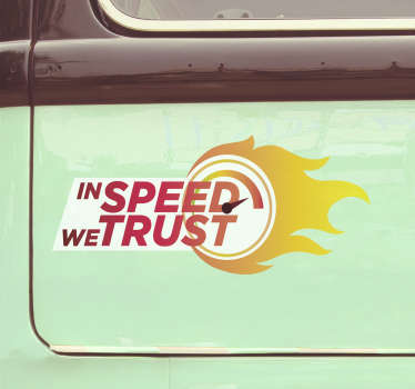 A digital print car decal created with text that says ''in speed we trust''. This design is very decorative and you want to ride with this design.
