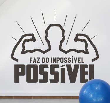 """Decora o teu ginásio pessoal ou comercial com este incrível autocolante de motivação pessoalcom a frase """"Faz do impossível, possível""""!"""