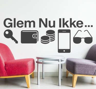 Glem ikke nu design af hjemmeobjekter på vægoverføringsbilleder, der indeholder nøgle, telefon, parasol og tegnebog. Dette design på din væg er en påmindelse om disse genstande.