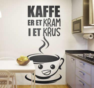 Kaffedrik køkkenvægklistermærke til dit hjem. Dette design indeholder en tegneseriekop med et ansigt med en tekst, der siger '' kaffe er et udstoppet krus.
