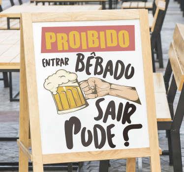 "Vinil de texto para estabelecimentos com a frase ""Proibido entrar bêbado, sair pode!"" perfeito para colocar na entrada do seu bar!"