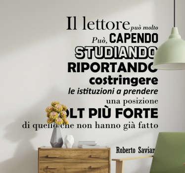 Frase adesiva citazione di Roberto Saviano per il tuo soggiorno o camera da letto per ispirare e parlare della tua personalità. Design facile da applicare.