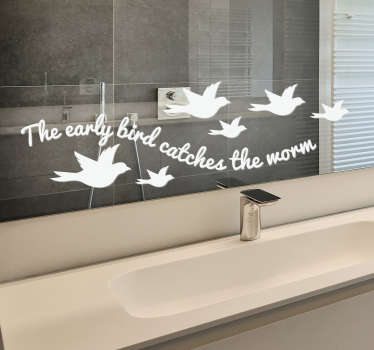 The early birds catches the worm bird wall sticker to inspire you at all time This product is a design of birds and text.This is very easy to apply.