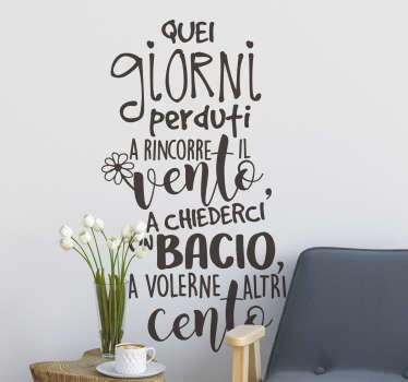 Porta questo adesivo murale frase canzone De Andrè  sul tuo muro di casa. Questo prodotto è di una canzone lirica che ti piacerà e puoi scegliere la dimensione e il colore.