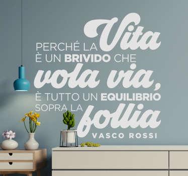 Adesivo da parete con frase di canzone Vasco Rossi. Questo prodotto ha un design ispirato al testo di una canzone di Vasco Rossi con un bellissimo stile.