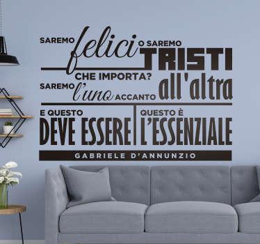 Questo adesivo a tema amore frase di D'Annunzio è veramente il modo migliore per portare in casa tua qualcosa di originale e diverso!