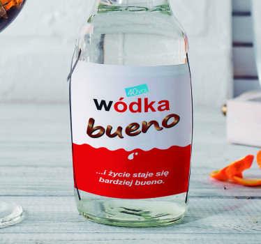 Ślubna nalepka na wódkę z zabawnym tekstem bueno. Z łatwością umieścisz na powierzchni dowolnej butelki!